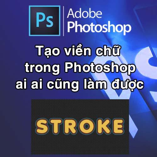 Tạo viền chữ trong Photoshop